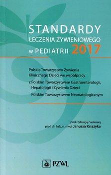 Standardy leczenia żywieniowego w pediatrii 2017-Opracowanie zbiorowe