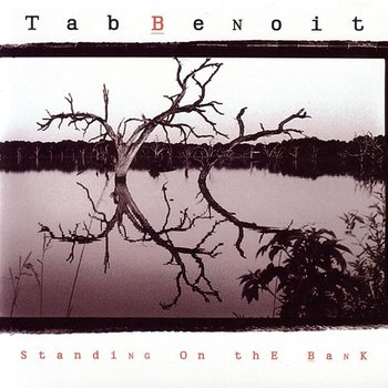 Standing On The Bank - Tab Benoit