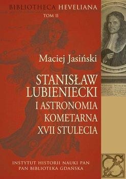Stanisław Lubieniecki i astronomia kometarna XVII stulecia-Jasiński Maciej