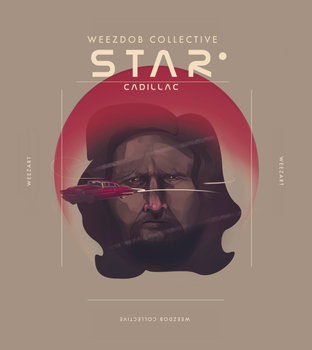 Star Cadillac-Weezdob Collective