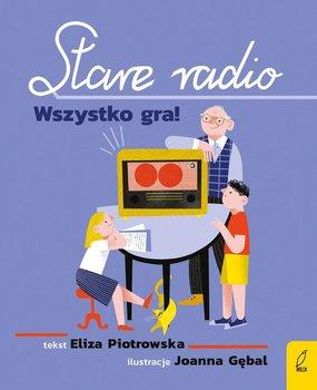 Stare radio. Wszystko gra!-Piotrowska Eliza
