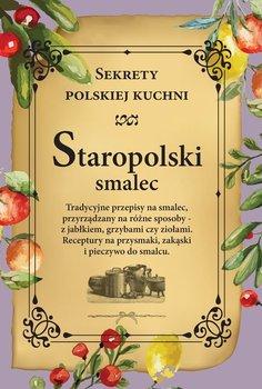 Staropolski smalec. Sekrety polskiej kuchni-Opracowanie zbiorowe