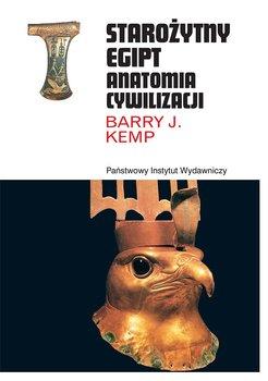 Starożytny Egipt. Anatomia cywilizacji-Kemp Barry J.