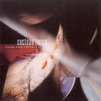 Stars And Topsoil-Cocteau Twins