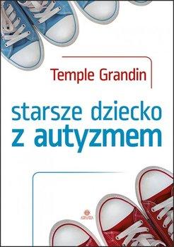 Starsze dziecko z autyzmem-Grandin Temple