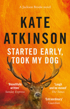 Started Early, Took My Dog: (Jackson Brodie)-Atkinson Kate