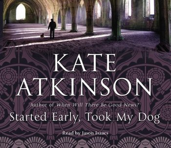 Started Early, Took My Dog-Atkinson Kate