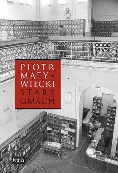Stary gmach-Matywiecki Piotr