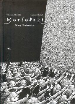 Stary Testament. Morfołaki-Skrodzki Nikodem, Skutnik Mateusz