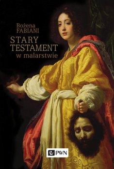Stary Testament w malarstwie-Fabiani Bożena