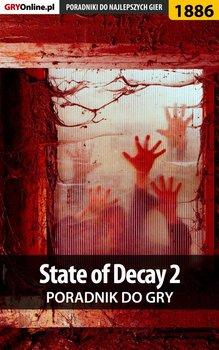 State of Decay 2 - poradnik do gry-Telesiński Łukasz Qwert