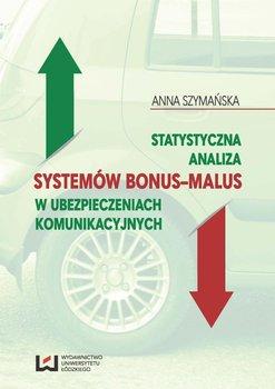 Statystyczna analiza systemów bonus-malus w ubezpieczeniach komunikacyjnych-Szymańska Anna