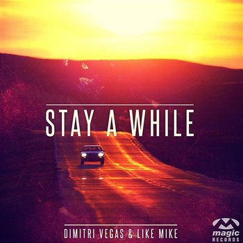 Stay A While-Dimitri Vegas & Like Mike