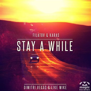Stay A While - Dimitri Vegas & Like Mike