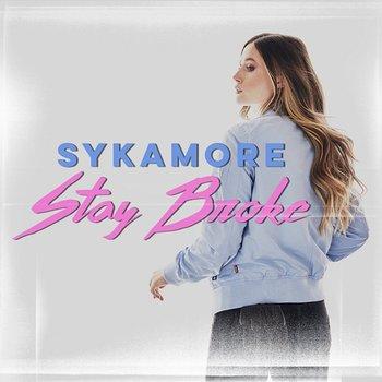 Stay Broke-Sykamore