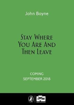 Stay Where You Are And Then Leave-Boyne John
