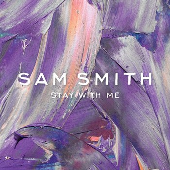 Stay With Me-Sam Smith