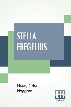 Stella Fregelius-Haggard Henry Rider