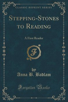Stepping-Stones to Reading - Badlam Anna B.