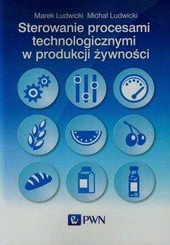 Sterowanie procesami technologicznymi w produkcji żywności                      (ebook)