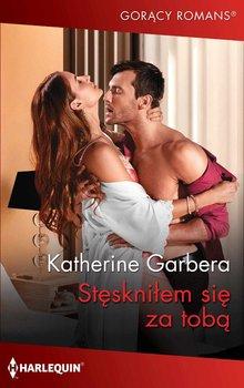Stęskniłem się za tobą-Garbera Katherine