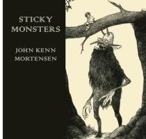 Sticky Monsters-Mortensen John Kenn