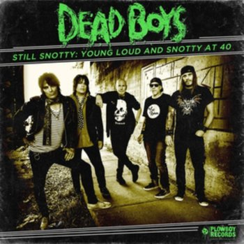 Still Snotty - The Dead Boys