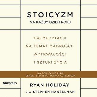 Stoicyzm na każdy dzień roku. 366 medytacji na temat mądrości, wytrwałości i sztuki życia-Holiday Ryan, Hanselman Stephen
