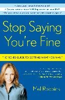 Stop Saying You're Fine - Robbins Mel
