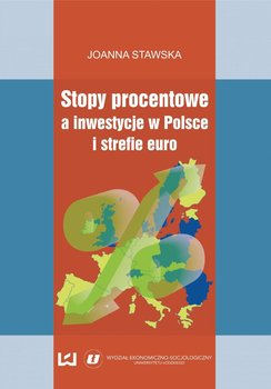 Stopy procentowe a inwestycje w Polsce i strefie euro                      (ebook)