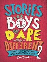 Stories for Boys Who Dare to be Different 2 - Brooks Ben