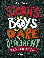 Stories for Boys Who Dare to be Different - Vom Mut, anders zu sein - Brooks Ben