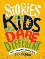 Stories for Kids Who Dare to be Different-Brooks Ben