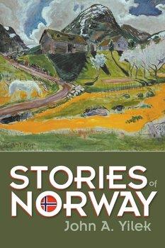 Stories of Norway-Yilek John A.