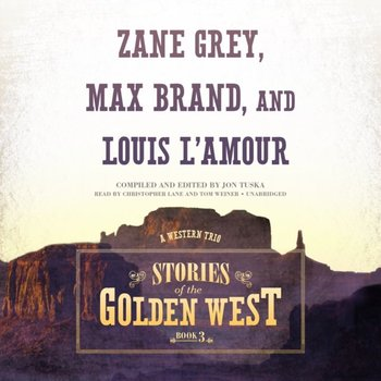 Stories of the Golden West, Book 3-Weiner Tom, Lane Christopher, Brand Max, L'Amour Louis, Grey Zane, Tuska Jon