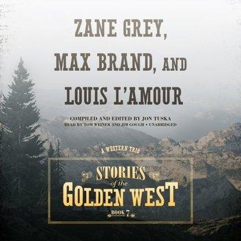 Stories of the Golden West, Book 7-Weiner Tom, Brand Max, Gough Jim, Grey Zane, L'Amour Louis, Tuska Jon