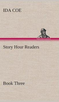 Story Hour Readers - Book Three-Coe Ida