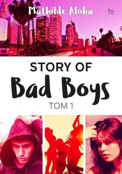 Story of Bad Boys. Tom 1 -Aloha Mathilde