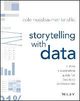 Storytelling with Data - Nussbaumer Knaflic Cole