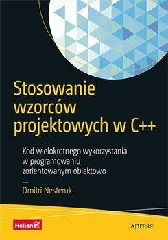 Stosowanie wzorców projektowych w C++. Kod wielokrotnego wykorzystania w programowaniu zorientowanym obiektowo-Nesteruk Dmitri