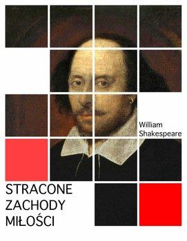 Stracone zachody miłości-Shakespeare William
