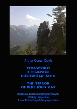 Straszydło z Przepaści Niebieskiego Jana. The Terror of Blue John Gap-Doyle Arthur Conan