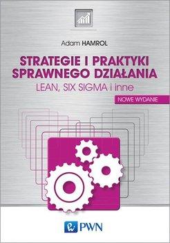 Strategie i praktyki sprawnego działania. LEAN, SIX SIGMA i inne-Hamrol Adam