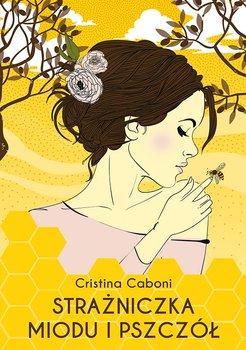 Strażniczka miodu i pszczół-Caboni Cristina