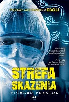 Strefa skażenia. Przerażająca prawda o Eboli-Preston Richard