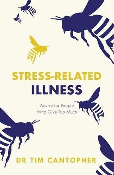 Stress-related Illness: Advice for People Who Give Too Much-Cantopher Tim