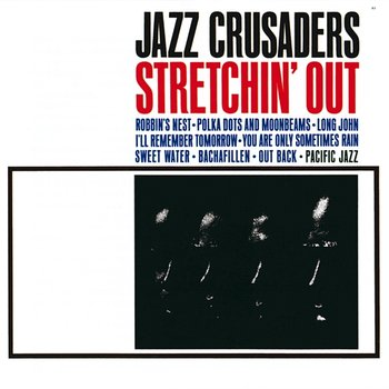 Stretchin' Out-The Jazz Crusaders