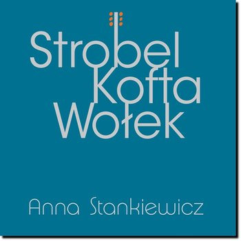 Strobel / Kofta / Wołek-Stankiewicz Anna