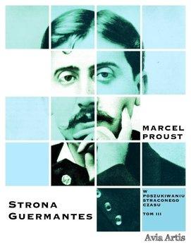 Strona Guermantes. W poszukiwaniu straconego czasu. Tom 3-Proust Marcel