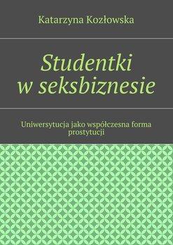 Studentki wseksbiznesie-Kozłowska Katarzyna